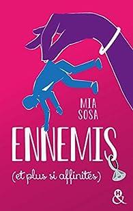 Ennemis (et plus si affinités) par Mia Sosa