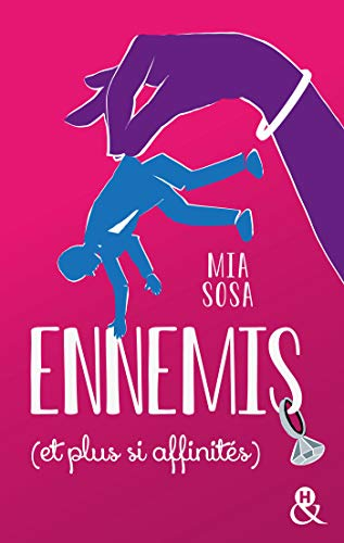 Ennemis (et plus si affinités) : La comédie romantique pour le meilleur et pour le pire ! (&H)