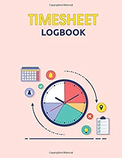 Timesheet Log Book: Timesheet work time record book |Timesheet Book | Work Hours Log| Tracking for Small & Medium Business...