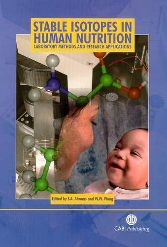 Stable Isotopes in Human Nutrition: Laboratory Methods and Research Applications (Life Sciences)