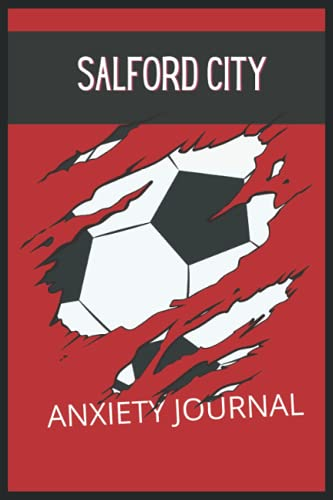 Salford City: Anxiety Journal, Salford City FC Journal, Salford City Football Club, Salford City FC Diary, Salford City FC Planner, Salford City FC