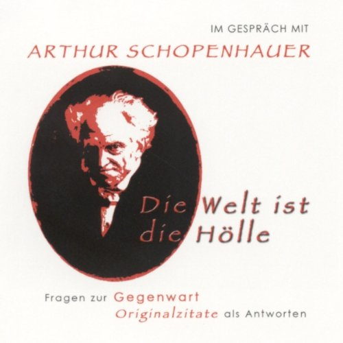 Im Gespräch mit Arthur Schopenhauer. Fragen zur Gegenwart - Originalzitate als Antworten Titelbild