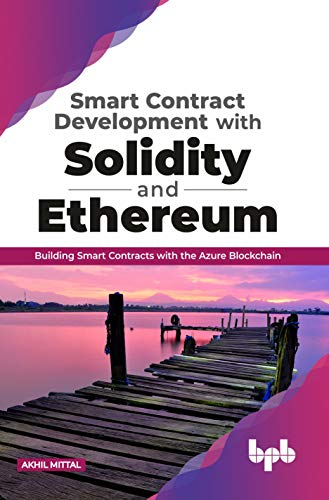 Smart Contract Development with Solidity and Ethereum: Building Smart Contracts with the Azure Blockchain (English Edition)