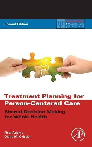 Treatment Planning for Person-Centered Care, Second Edition: Shared Decision Making for Whole Health (Practical Resources for the Mental Health Professional) by Neal Adams (2013-11-26)