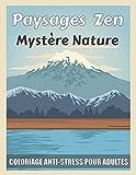 paysage zen Mystère nature coloriage anti-stress pour adultes: Cahiers coloriages paysages merveilleux et scène de pays art thérapeutique et magique