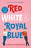 Red, White & Royal Blue: A Novel - Casey McQuiston