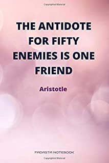 The antidote for fifty enemies is one friend - Notebook Journal By Fadasta: Lined Journal, 200 Pages, 6 x 9 inches, Soft C...