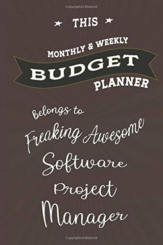 Budget Planner Belongs to Software Project Manager: Weekly & Monthly Budget Planner, 148 Pages 6 x 9, Gift for Friends or Family