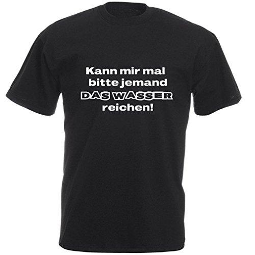Fun T-Shirt mit Aufdruck: Kann Mir mal Bitte jemand das Wasser reichen!
