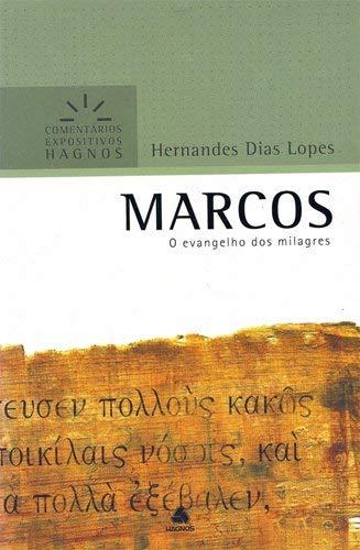 Marcos - Comentários Expositivos Hagnos: O Evangelho dos milagres