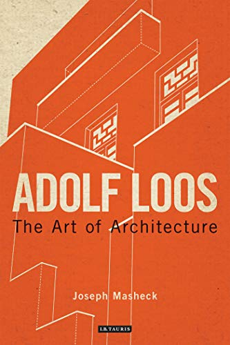 Adolf Loos: The Art of Architecture (International Library of Architecture): 01
