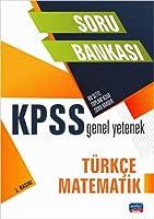 KPSS Genel Yetenek - Türkce - Matematik / Soru Bankasi