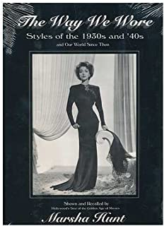 The Way We Wore: Styles of the 1930s and '40s and Our World Since Then