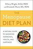 Menopause Diet Plan: A Complete Guide to Managing Hormones, Health, and Happiness: A Natural Guide to Managing Hormones, Health, and Happiness
