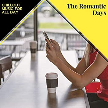 The Romantic Days - Chillout Music For All Day
