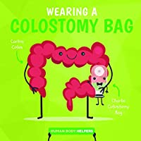 Wearing a Colostomy Bag (Human Body Helpers)