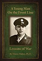 A Young Man on the Front Line: Lessons of War