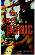 [Fear, Greed and Panic: The Psychology of the Stock Market] [Author: Cohen, David] [June, 2001]