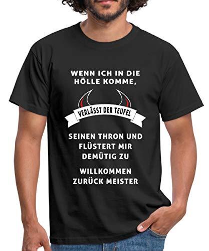 Spruch Wenn Ich In Die Hölle Komme Männer T-Shirt, L, Schwarz