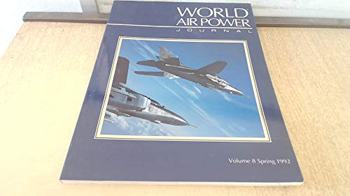 World Air Power Journal: Focus Aircraft: Mikoyan Mig-23/27 `Flogger\' - the Soviet Union\'s Most Important Warplane Family Vol 8