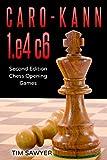 Caro-kann 1.e4 C6: Second Edition - Chess Opening Games-Sawyer, Tim