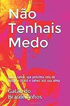 Não Tenhais Medo: Como salvar sua próxima ceia de Natal, o Brasil e talvez até sua alma (Portuguese Edition)