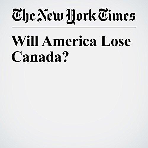 Will America Lose Canada? copertina