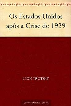 Os Estados Unidos após a Crise de 1929 por [León Trotsky, UTL]