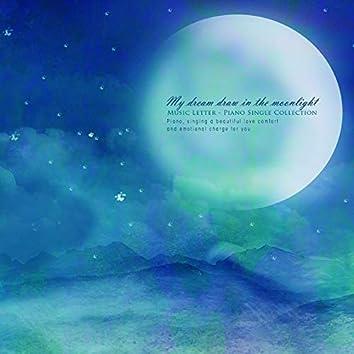 My dreams in the moonlight