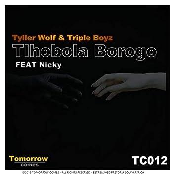 Tlhobola Borogo (feat. Nicky)
