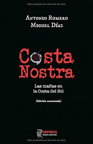 Costa Nostra: Las mafias en la Costa del Sol