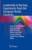 Leadership in Nursing: Experiences from the European Nordic Countries