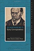 Schoenberg's Early Correspondence: 1891-may 1907 (Schoenberg in Words)