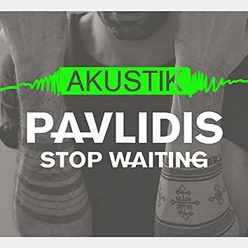 Stop Waiting (Akustik)