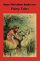 Han Christian Andersen Fairy Tales: Han Andersons Fairy