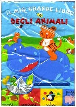 Il mio grande libro degli animali. Numeri, contrari, colori puzzle e versi. Ediz. illustrata