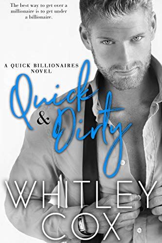 Quick & Dirty (The Quick Billionaires Book 1) (English Edition)