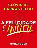 A Felicidade e Inutil (Em Portugues do Brasil)