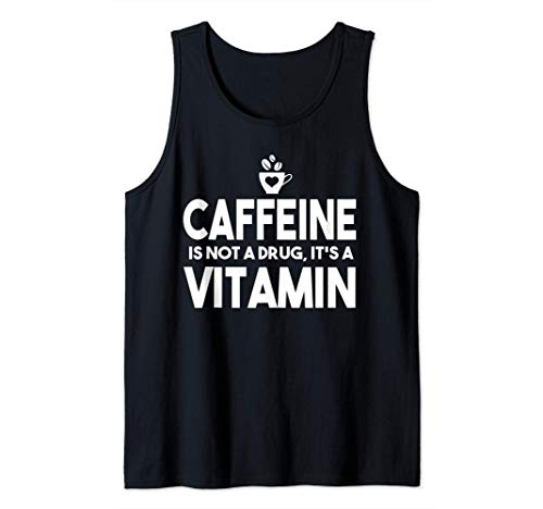 Coffee Funny Gift - Caffeine Is Not A Drug It's A Vitamin Camiseta sin Mangas