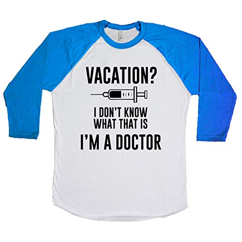 Vacation? I Don't Know What That is I'm A Doctor Unisex Baseball Long Sleeve Tee White-Royal Medium