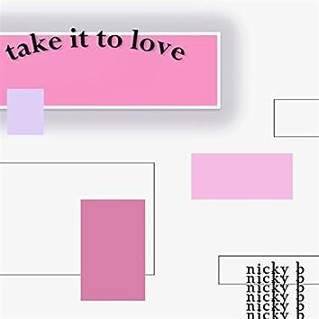 Take It to Love