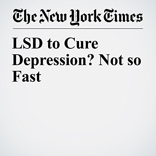 LSD to Cure Depression? Not so Fast copertina