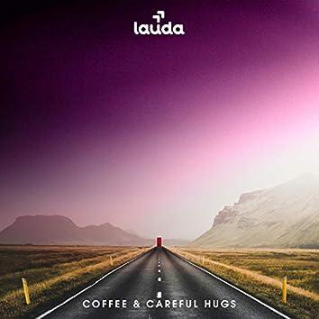 Coffee & Careful Hugs