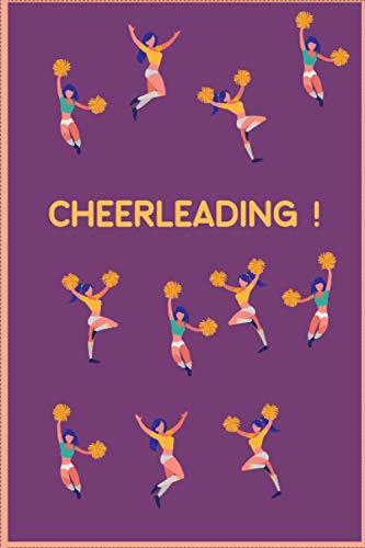 CHEERLEADING !: lined journal notebook for cheerleaders cheerleading Coaches logbook organizer diary notebook keepsake journal 6X9 120 pages