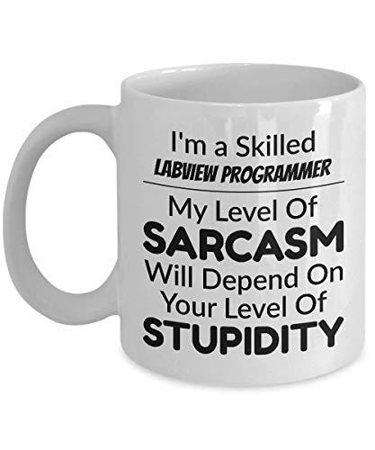 Labview-kaffeetasse - ich bin ein erfahrener labview-programmierer - mein sarkasmus hängt von ihrer dummheit ab