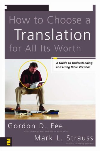 How to Choose a Translation for All Its Worth: A Guide to Understanding and Using Bible Versions (English Edition)