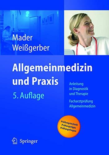 Allgemeinmedizin und Praxis: Anleitung in Diagnostik und Therapie. Facharztprüfung Allgemeinmedizin