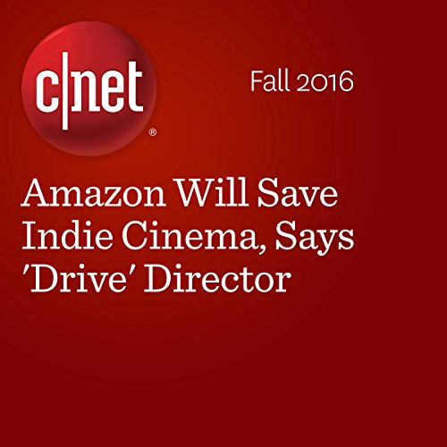 Amazon Will Save Indie Cinema, Says 'Drive' Director cover art