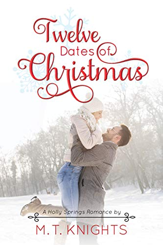Twelve Dates of Christmas: (A Holly Springs Romance)