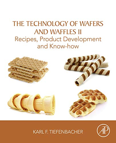 The Technology of Wafers and Waffles II: Recipes, Product Development and Know-How (English Edition)